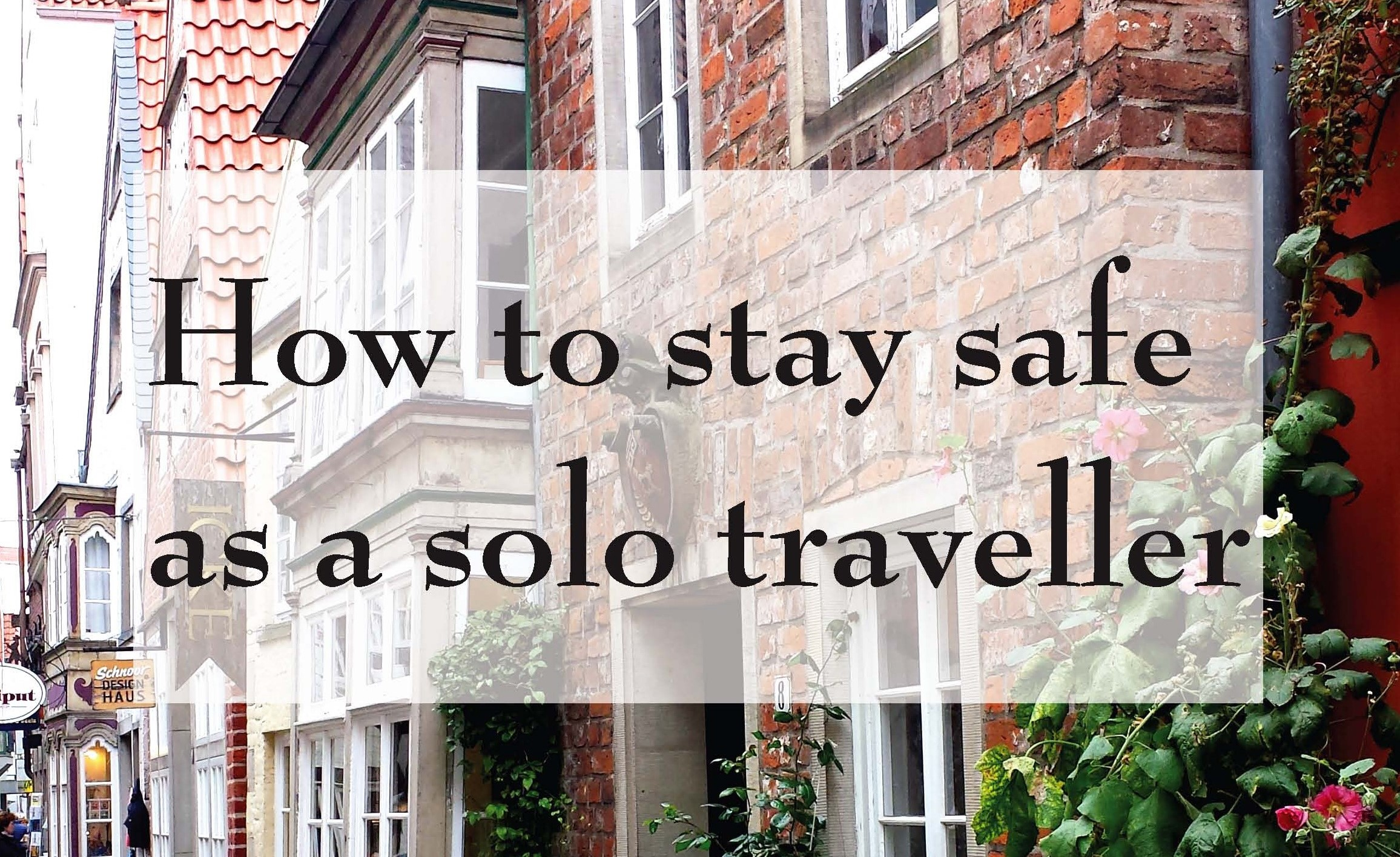 How To Stay Safe As A Solo Traveller