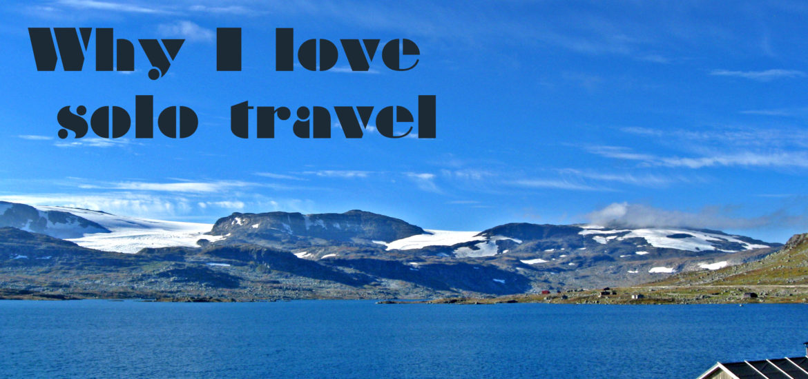 Why I Love Solo Travel