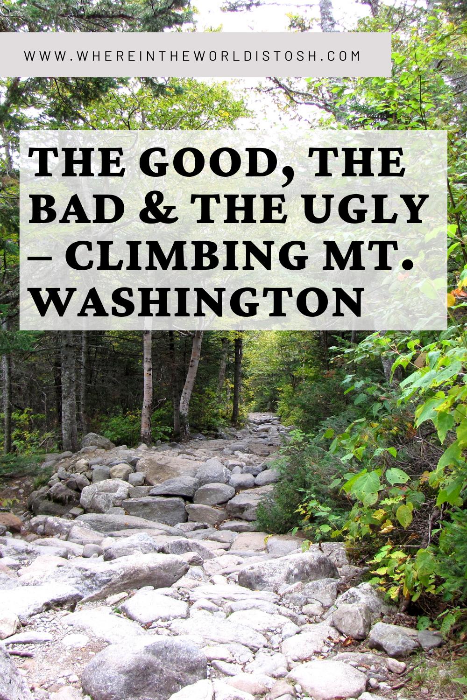 Good Bad & Ugly - Mount Washington