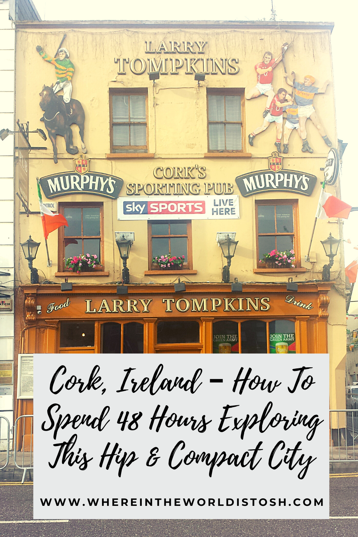 Cork Ireland 48 Hours