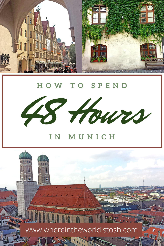 48 Hours In Munich