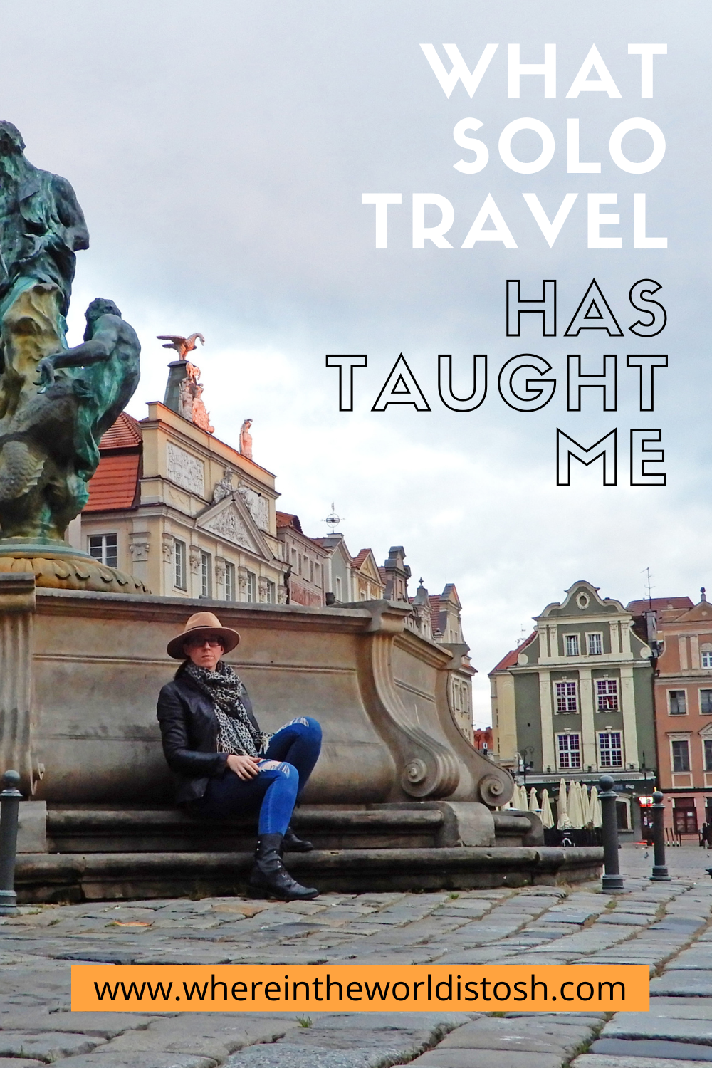 What Solo Travel Has Taught Me