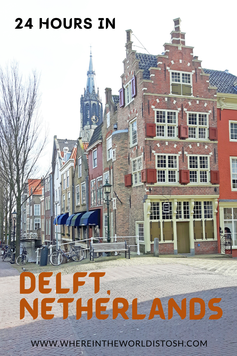 24 Hours In Delft Netherlands