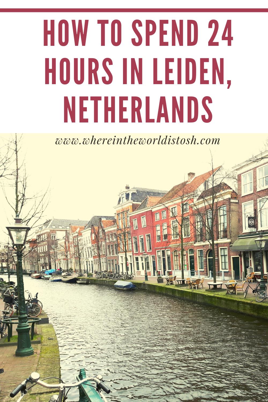 24 Hours In Leiden Netherlands