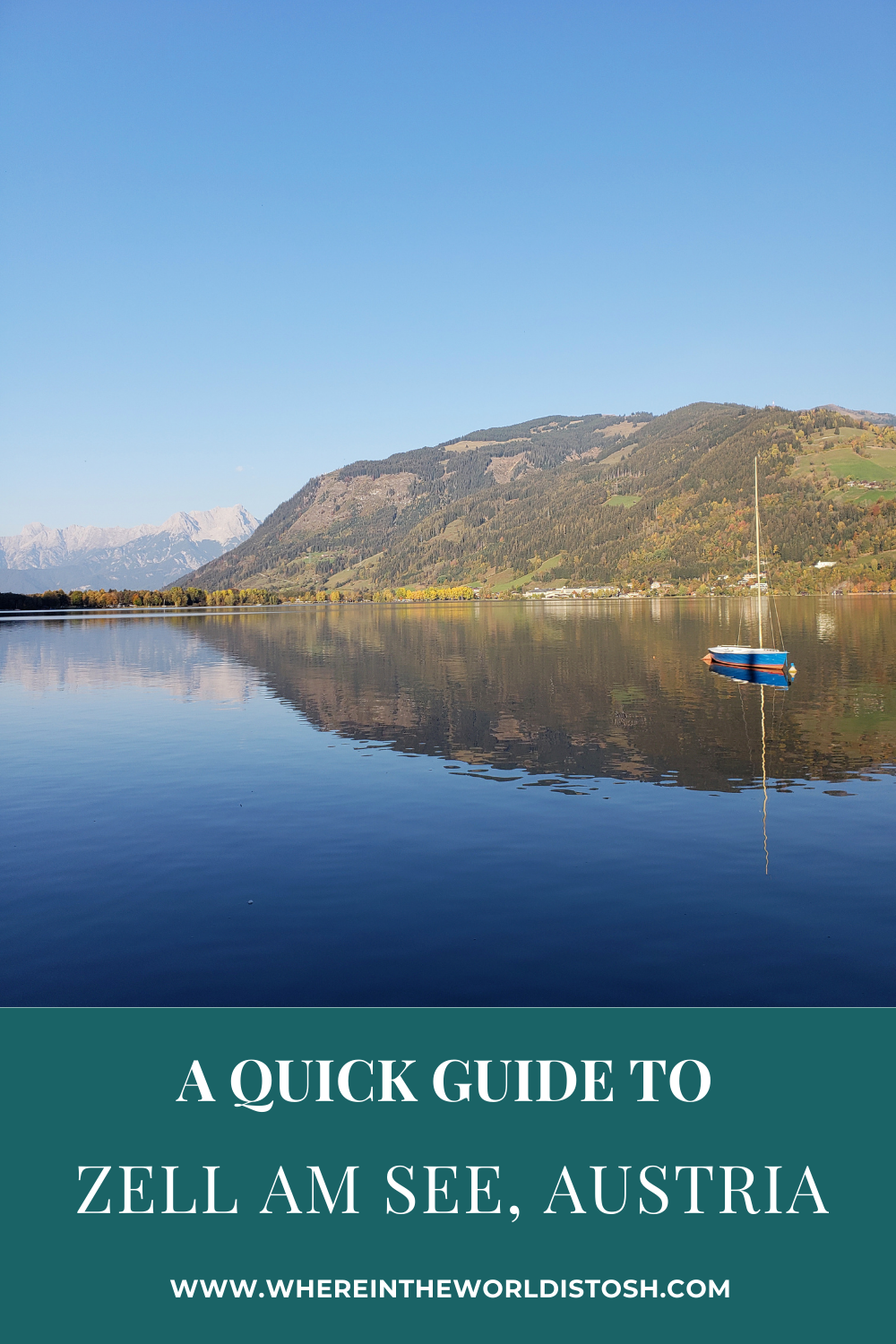 A Quick Guide To Zell Am See Austria