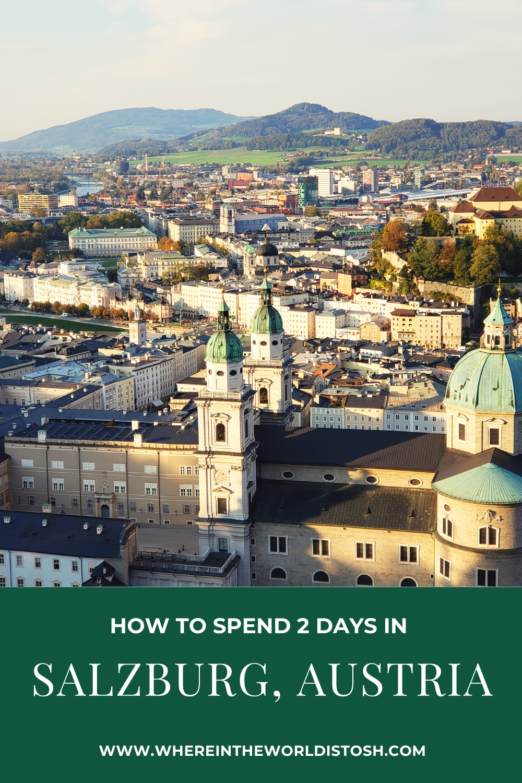 How To Spend 2 Days In Salzburg Austria