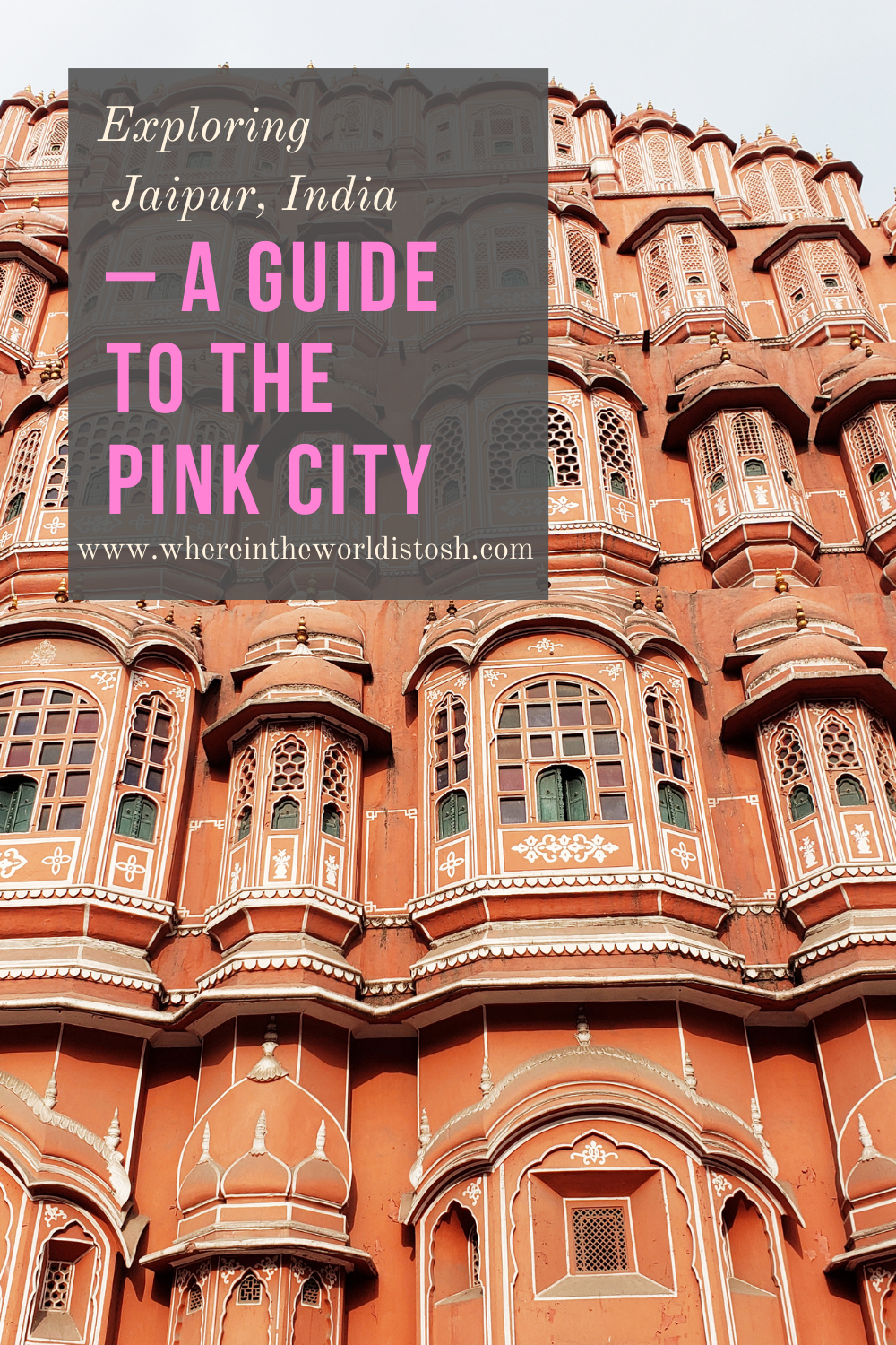 Exploring Jaipur India Guide To The Pink City