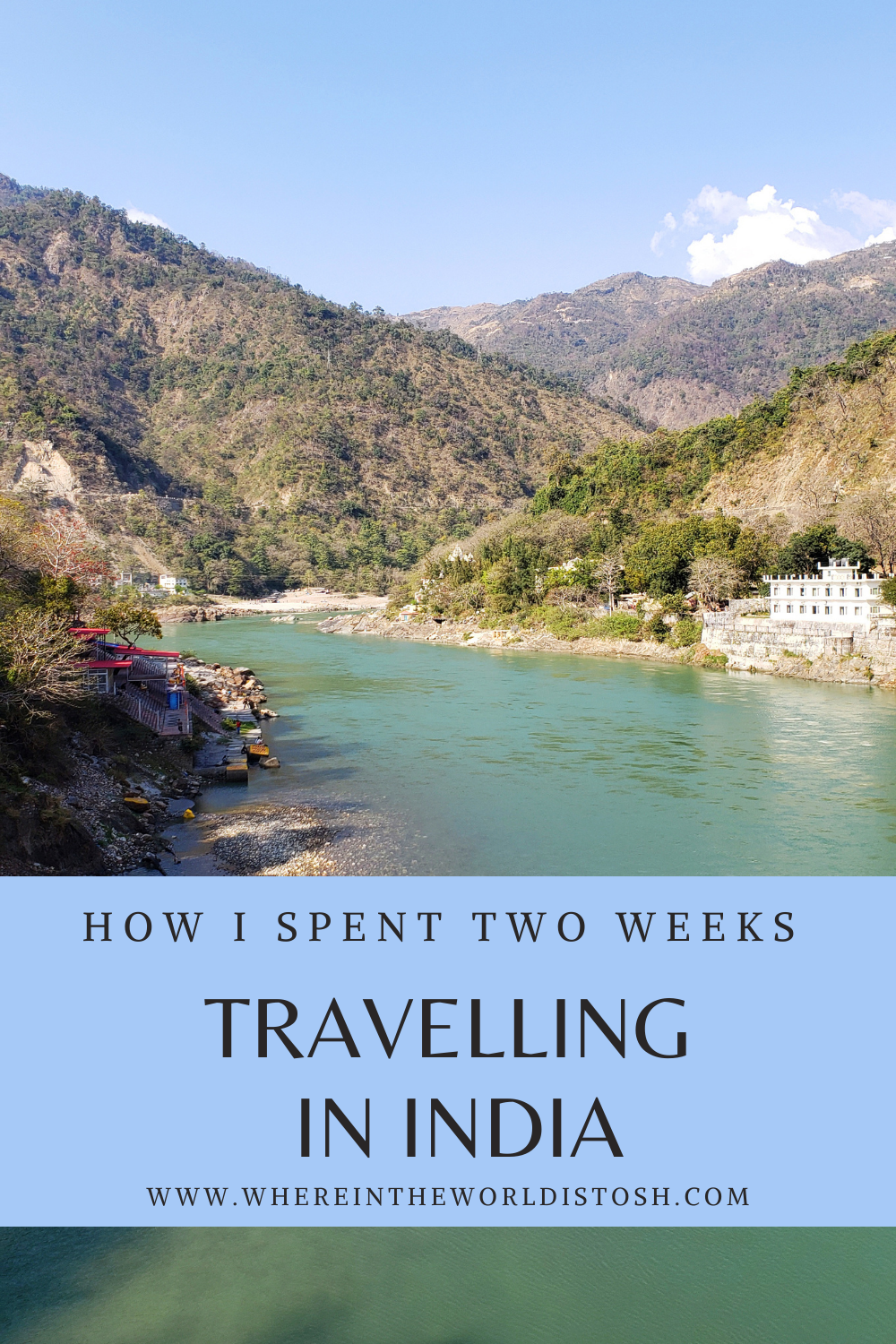 How I Spent Two Weeks Travelling In India