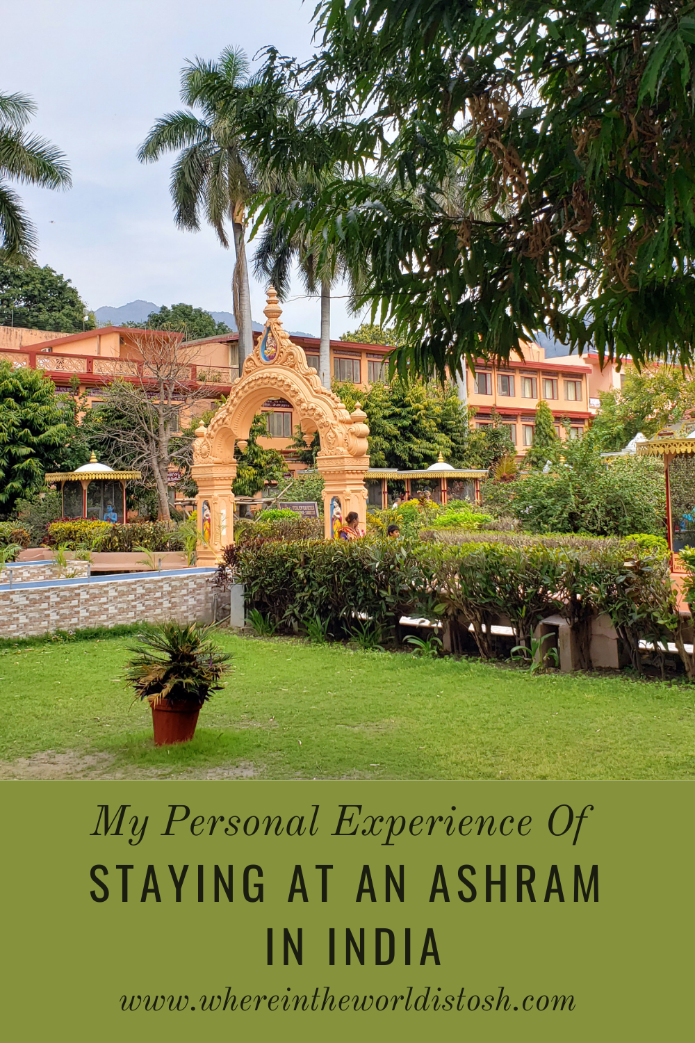 My Personal Experience Of Staying At An Ashram In India