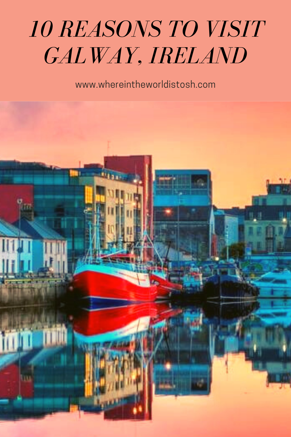 10 Reasons To Visit Galway, Ireland