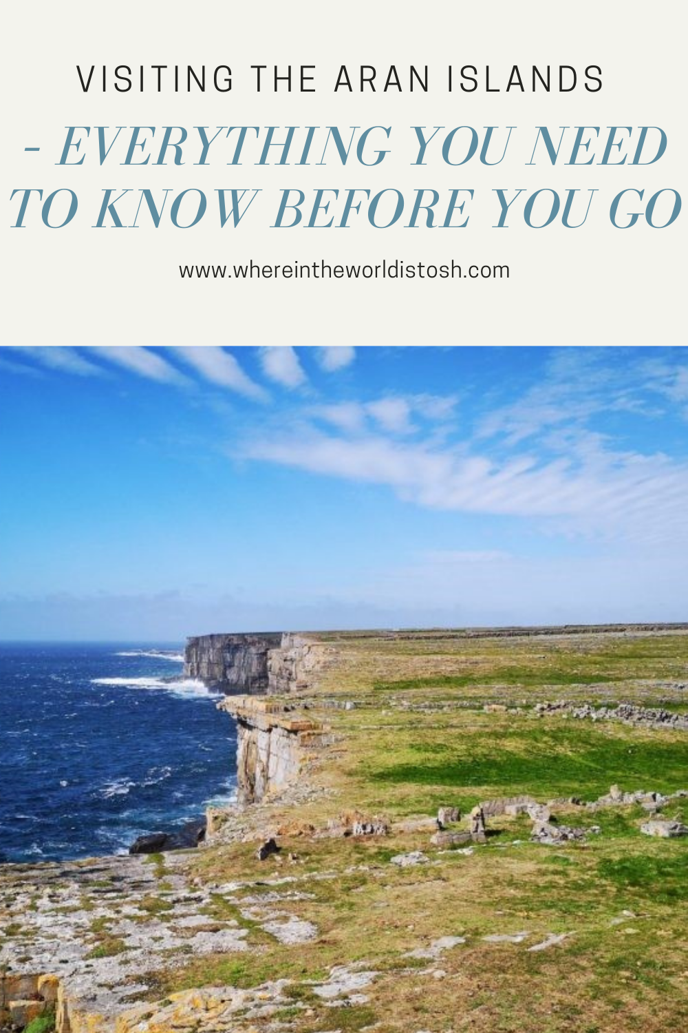 Visiting The Aran Islands– Everything You Need To Know Before You Go