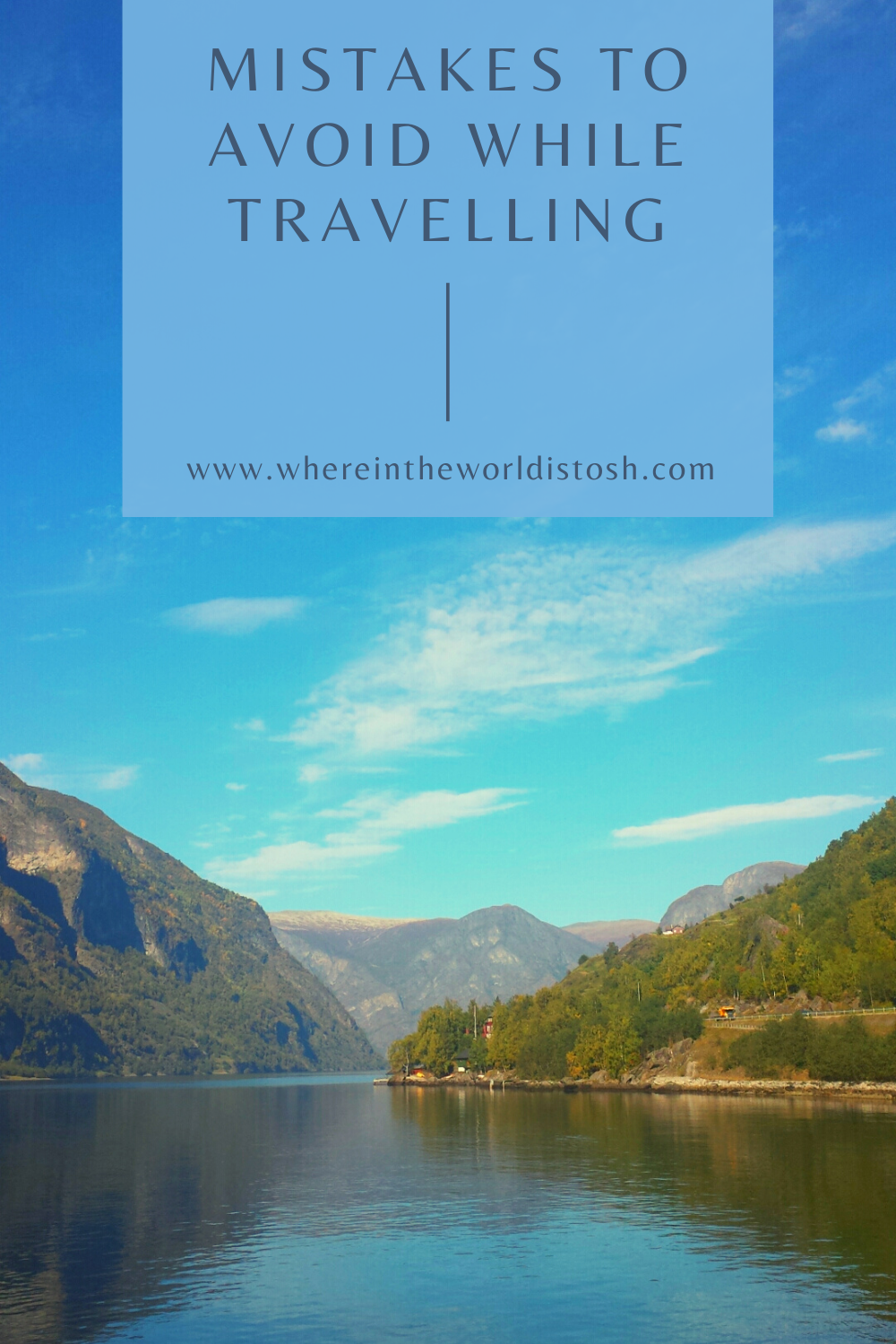 Mistakes To Avoid While Travelling