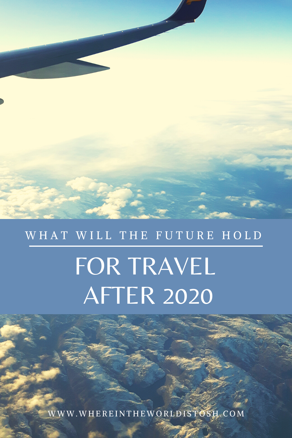 What Will The Future Hold For Travel After 2020