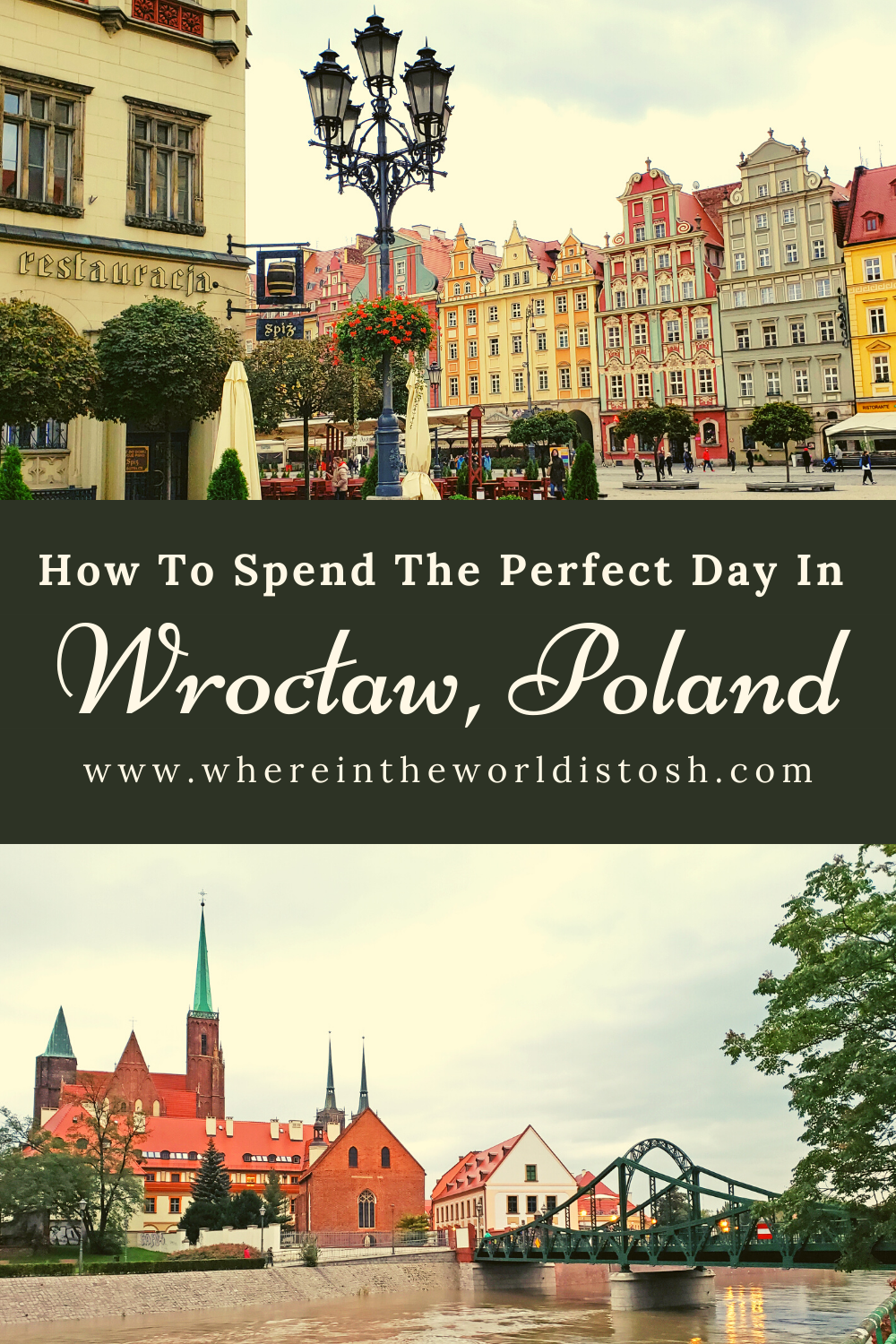 How To Spend The Perfect Day In Wroclaw Poland